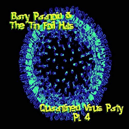 Quarantined Virus Party, Pt. 4 [Explicit]
