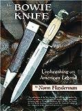 The Bowie Knife: Unsheathing an American Legend