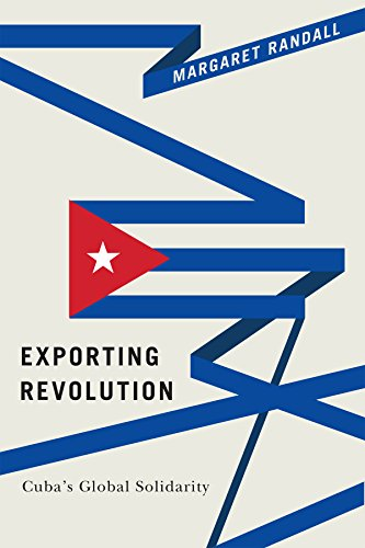 Exporting Revolution: Cuba's Global Solidarity
