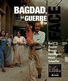 Bagdad, la guerre en face