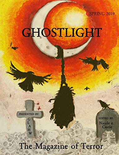 Ghostlight, The Magazine of Terror: Spring 2019 (#5) (English Edition)