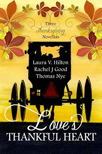 Love's Thankful Heart by [Celebrate Lit Publishing, Laura V. Hilton, Rachel J. Good, Thomas Nye]