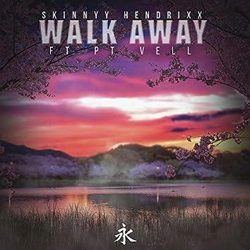 Walk Away (feat. PT Vell)
