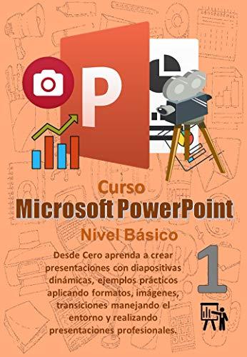 Manual PowerPoint Basico: Desde Cero aprenda a crear presentaciones con diapositivas dinámicas, ejemplos prácticos aplicando formatos, imágenes, transiciones ... (Manuales de Computacion Facil nº 13)