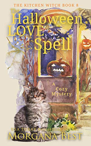 The Halloween Love Spell: Cozy Mystery (The Kitchen Witch Book 8)