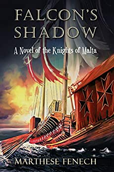 Falcon's Shadow: A Novel of the Knights of Malta (the Siege of Malta Book 2) by [Marthese Fenech]