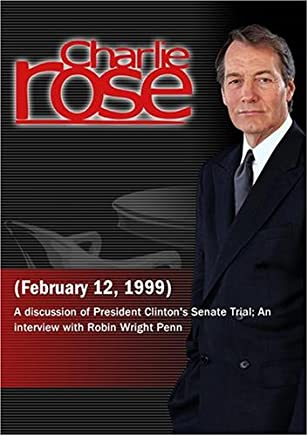Charlie Rose with Jacob Weisberg & Lawrence Tribe; Robin Wright Penn (February 12, 1999)