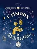 Apprenties sorcières - Cristaux et énergies