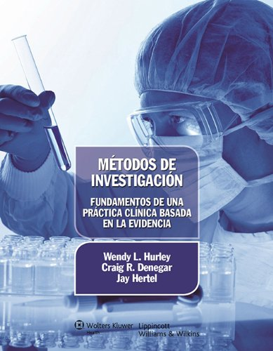 Metodos de Investigacion / Research Methods: Fundamentos de una Practica Clinica Basada en la Evidencia / Foundations of Clinical Practice Based on Evidence