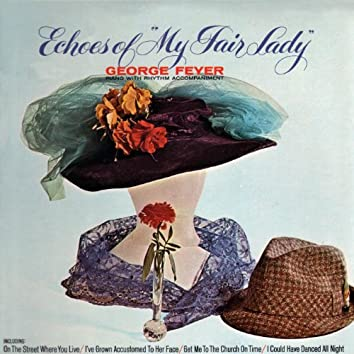 Echoes Of My Fair Lady