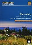 Fernwanderweg Rennsteig: Auf dem historischen Kammweg durch den Thüringer Wald zum Frankenwald. 1:35.000, 169 km (Hikeline /Wanderführer)