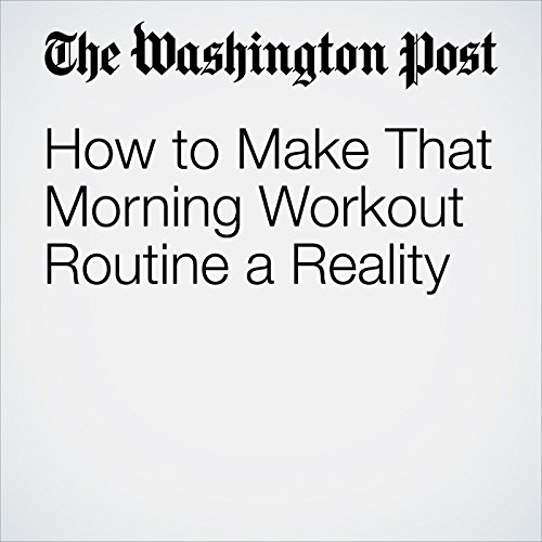 How to Make That Morning Workout Routine a Reality copertina