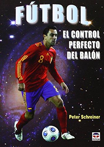 Fútbol. el Control Perfecto Del Balón de Peter Schreiner (19 feb 2013)...