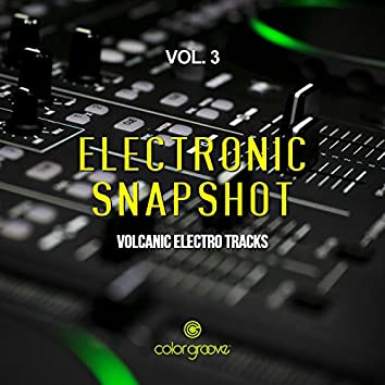 Electronic Snapshot, Vol. 3 (Volcanic Electro Tracks)
