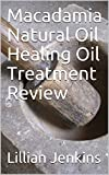 Macadamia Natural Oil Healing Oil Treatment Review (English Edition)