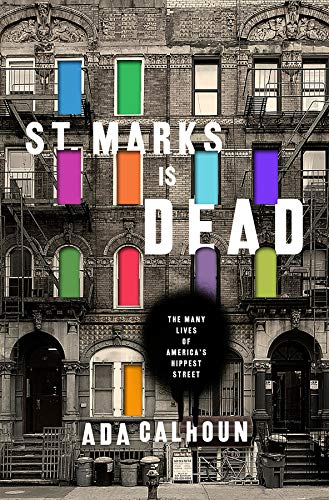 Image of St. Marks Is Dead: The Many Lives of America's Hippest Street