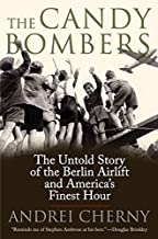 The Candy Bombers: The Untold Story of the Berlin Airlift and America's Finest Hour by Andrei Cherny (2009-06-02)