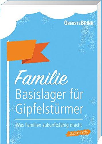 Familie: Basislager für Gipfelstürmer: Was Familien zukunftsfähig macht