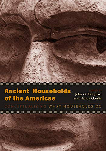 Ancient Households of the Americas: Conceptualizing What Households Do