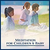 Meditation for Children & Baby – Self (awareness, Place of Peace, Inner Silence, Better Dream, Relaxation for Body and Mind)