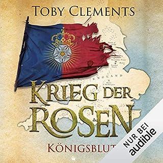 Königsblut     Krieg der Rosen 2              Autor:                                                                                                                                 Toby Clements                               Sprecher:                                                                                                                                 Detlef Bierstedt                      Spieldauer: 17 Std. und 34 Min.     265 Bewertungen     Gesamt 4,4