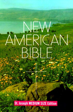 Compare Textbook Prices for New American Bible, St. Joseph Medium Size Edition New American Bible Revised ed. Edition ISBN 9780899429502 by Confraternity of Christian Doctrine