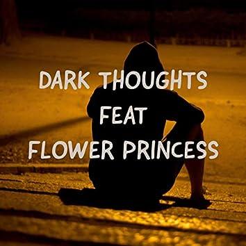 Dark Thoughts (feat. Flower Princess)