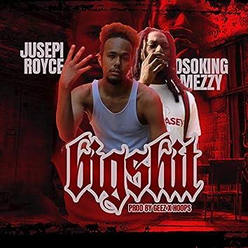 Big Shit (feat. Jusepi Royce)