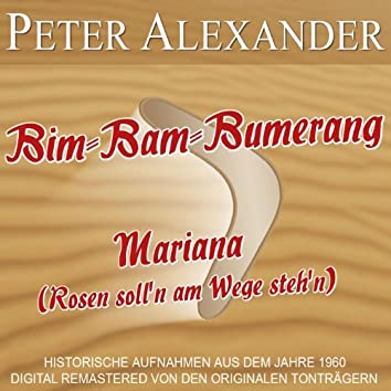 Bim-Bam-Bumerang/ Mariana (Rosen soll'n am Wege steh'n)