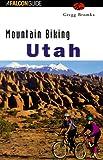 Mountain Biking Utah (Falcon Guide)