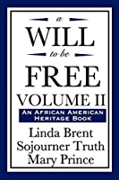 A Will to be Free, An African American Heritage Book