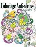 Coloriage Anti-stress: Livre de coloriage adulte anti-stress avec 75 dessins pour adultes & modèles à colorier pour soulager le stress et se détendre ... adulte ; format A4 (Coloriage Magique Adulte)