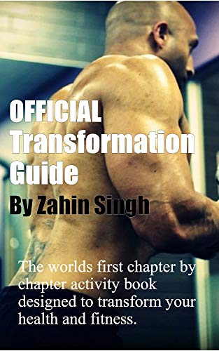 Official Transformation Guide: By former Australian Trainer of the Year and world renowed mentor in over 162 cities across the globe. (English Edition)