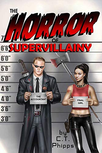 The Horror of Supervillainy (The Supervillainy Saga Book 7) by [C. T. Phipps]