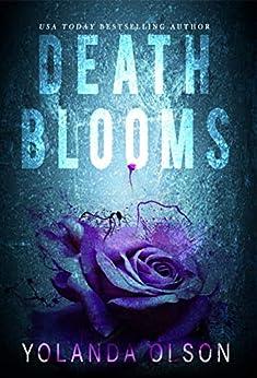 Death Blooms by [Yolanda Olson, Opium House, Pretty in Ink Creations]