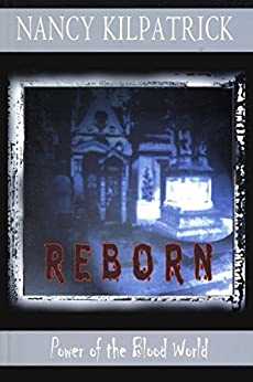 Reborn: Power of the Blood World by [Nancy Kilpatrick]
