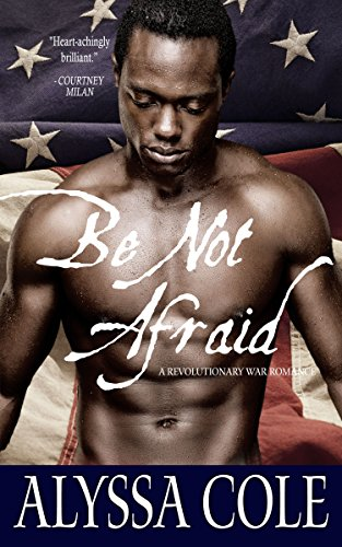 Be Not Afraid by [Alyssa Cole]