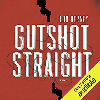 Gutshot Straight                   By:                                                                                                                                 Lou Berney                               Narrated by:                                                                                                                                 Edoardo Ballerini                      Length: 9 hrs and 8 mins     537 ratings     Overall 4.0