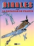 Biggles, tome 8 - La Bataille de France