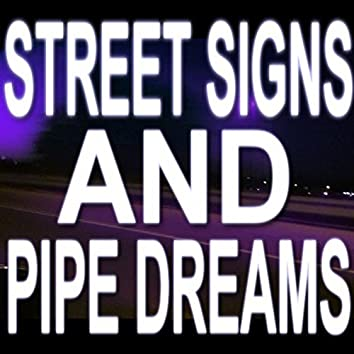 Street Signs and Pipe Dreams