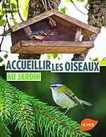 Accueillir les oiseaux au jardin de Benoit Huc