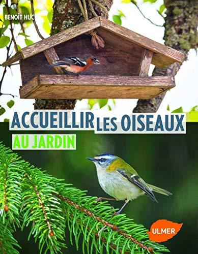 Le livre Accueillir les oiseaux au jardin