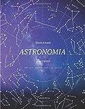 Diario di bordo Astronomia: Quaderno con fogli di osservazione astronomica | Notebook per gli appassionati di astronomia, luna, costellazioni e stelle