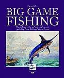Big Game Fishing: Un siècle de pêche 'au tout gros' raconté par le Big Game Fishing Club de France (Quai des plumes)