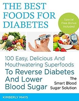 Amazon Com Diabetes The Best Foods For Diabetes 100 Easy