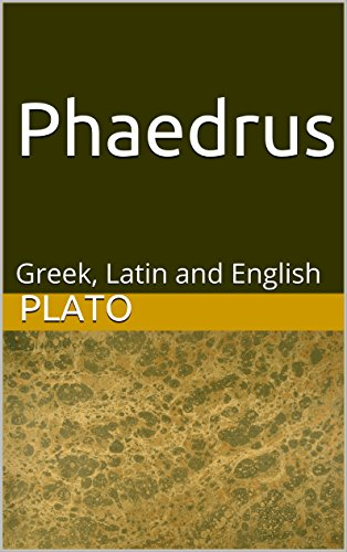 Phaedrus: Greek, Latin and English (English Edition)