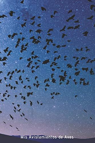 Mis Avistamientos de Aves: 110 páginas con todo lo que necesitas para tus avistamientos de aves   Espacio para Especie, Actividad, Clima, Hábitat...   Regalo perfecto para Amantes de los Pájaros