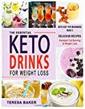 Keto Drinks for Weight Loss: Fat-Burning, Sugar-Free & Satisfying Smoothies, Shakes, Juices,...