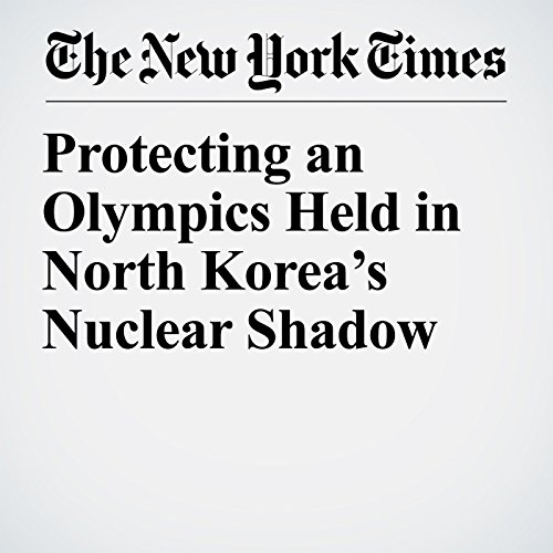 Protecting an Olympics Held in North Korea's Nuclear Shadow copertina