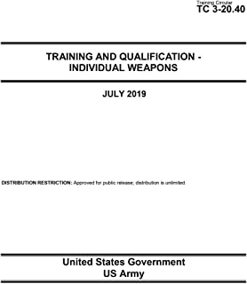 Training Circular TC 3-20.40 Training and Qualification – Individual Weapons July 2019